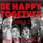 CROSS GENEお正月ライブ「CROSS GENE JAPAN LIVE 2016 BE HAPPY TOGETHER」開催!
