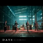 DAY6 初の日本単独LIVE開催決定!ベストアルバムの発売も決定!