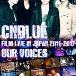 "CNBLUEフィルムライブ「CNBLUE:FILM LIVE IN JAPAN 2011-2017 ""OUR VOICES""」、全国47都道府県で5月開催決定"