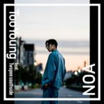 NOA(ノア) タイのラッパーとコラボした 「Too Young feat. Twopee southside」を3月5日に配信