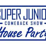 「SUPER JUNIOR COMEBACK SHOW <House Party>字幕版」日本語字幕版 5月5日18:00~日本初放送に!
