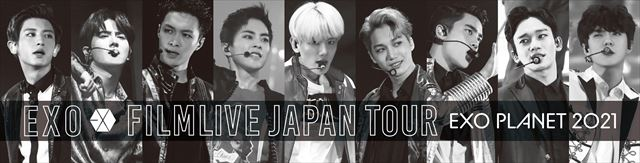 XO FILMLIVE JAPAN TOUR - EXO PLANET 2021 -