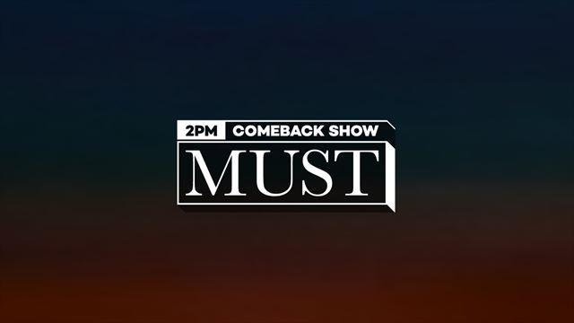 2PM Comeback Show 'MUST'